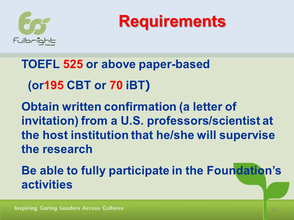 Requirements TOEFL 525 or above paper-based (or195 CBT or 70 iBT)
