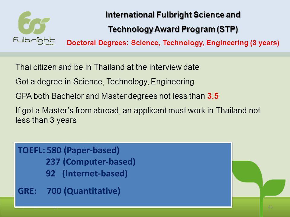 TOEFL: 580 (Paper-based) 237 (Computer-based) 92 (Internet-based)