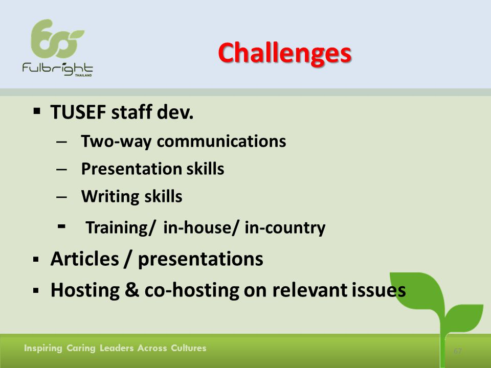Challenges - Training/ in-house/ in-country TUSEF staff dev.