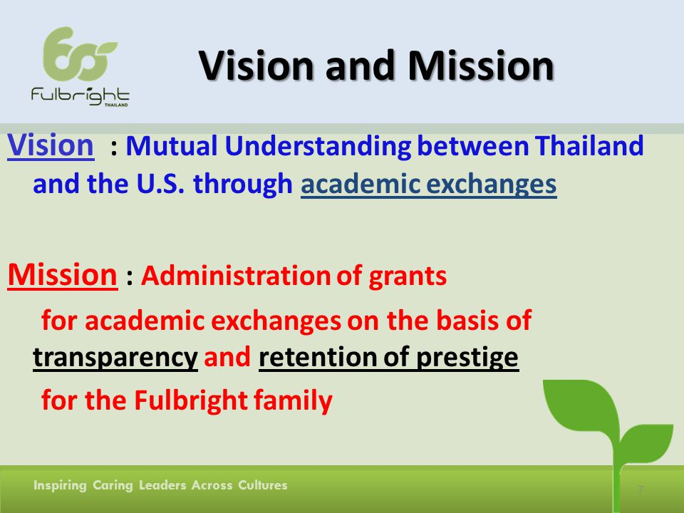 Vision and Mission Vision : Mutual Understanding between Thailand and the U.S. through academic exchanges.
