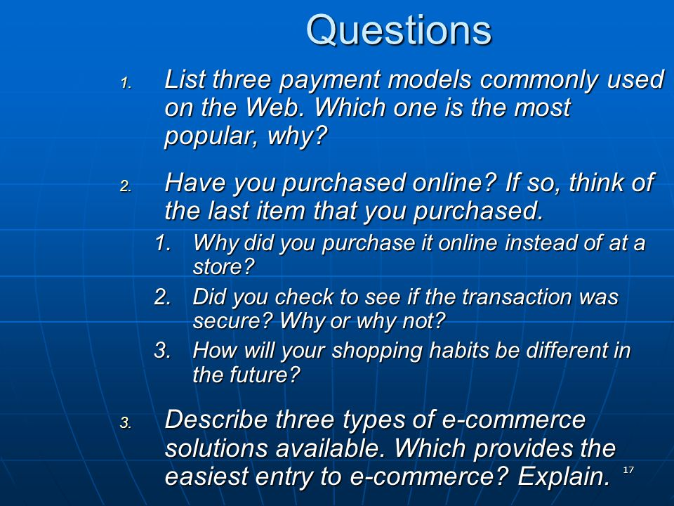 Questions List three payment models commonly used on the Web. Which one is the most popular, why