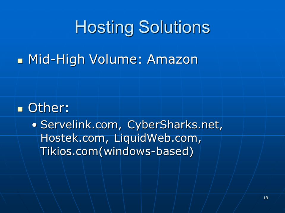 Hosting Solutions Mid-High Volume: Amazon Other: