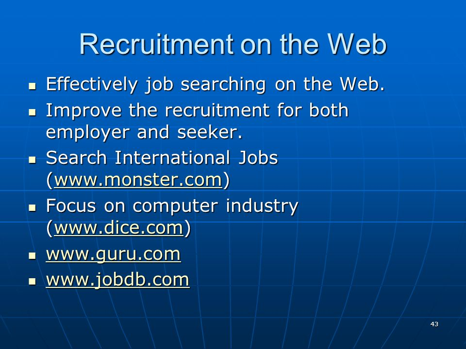 Recruitment on the Web Effectively job searching on the Web.