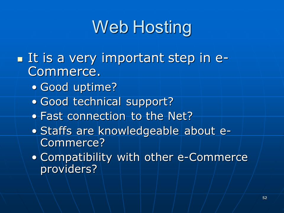 Web Hosting It is a very important step in e-Commerce. Good uptime