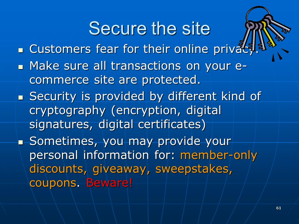 Secure the site Customers fear for their online privacy.