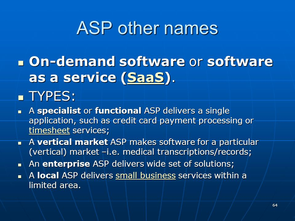 ASP other names On-demand software or software as a service (SaaS).