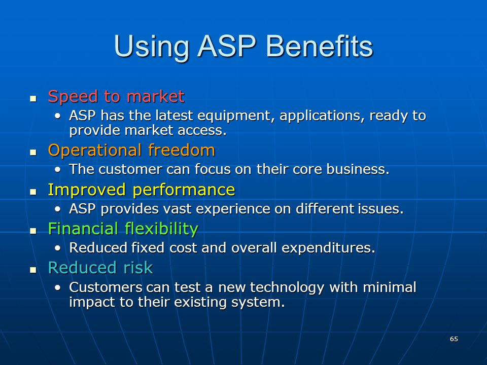 Using ASP Benefits Speed to market Operational freedom