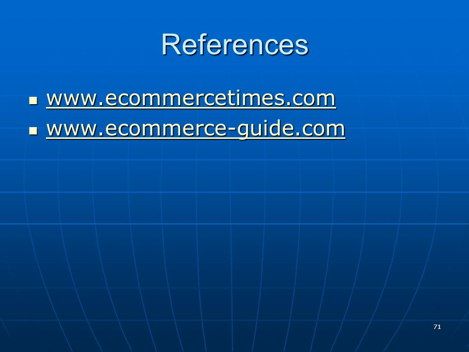 References www.ecommercetimes.com www.ecommerce-guide.com