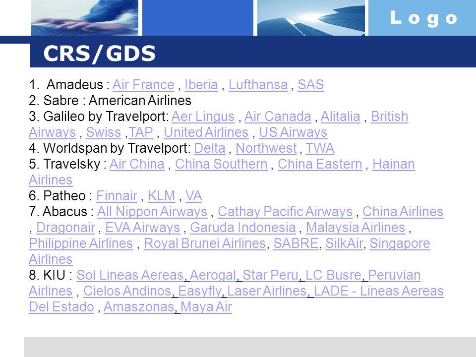 CRS/GDS Amadeus : Air France , Iberia , Lufthansa , SAS