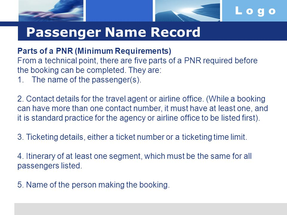 Passenger Name Record Parts of a PNR (Minimum Requirements)