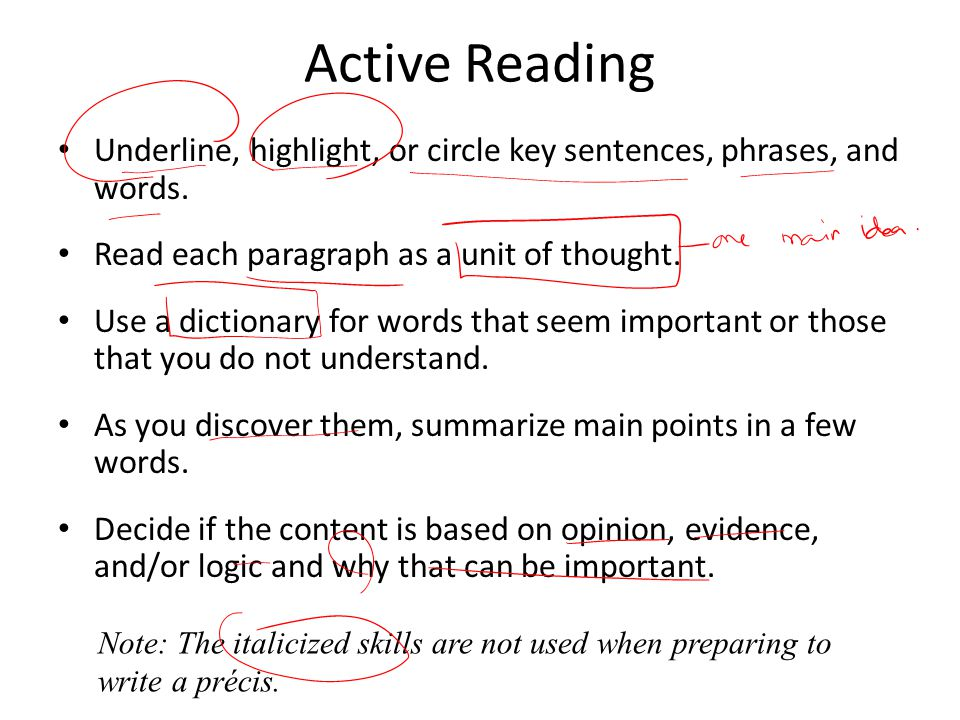 Active Reading Underline, highlight, or circle key sentences, phrases, and words. Read each paragraph as a unit of thought.