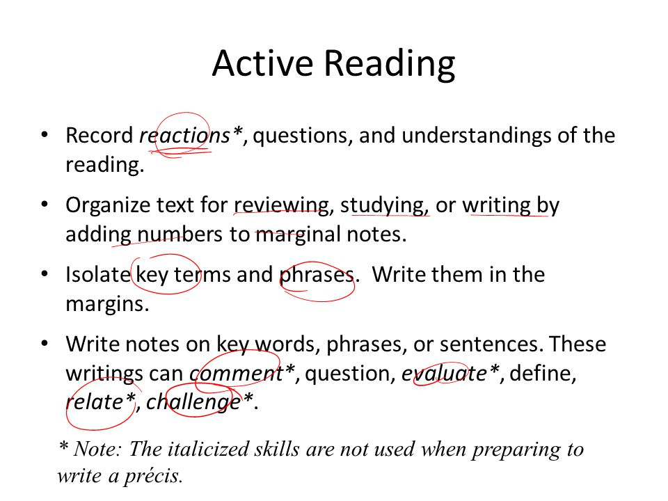 Active Reading Record reactions*, questions, and understandings of the reading.