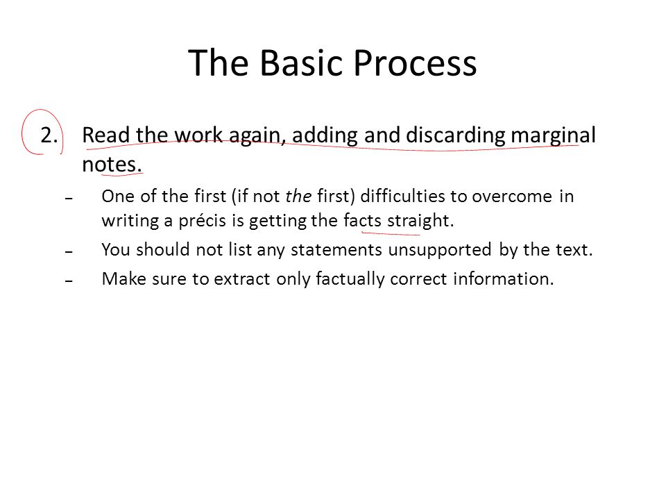 The Basic Process Read the work again, adding and discarding marginal notes.
