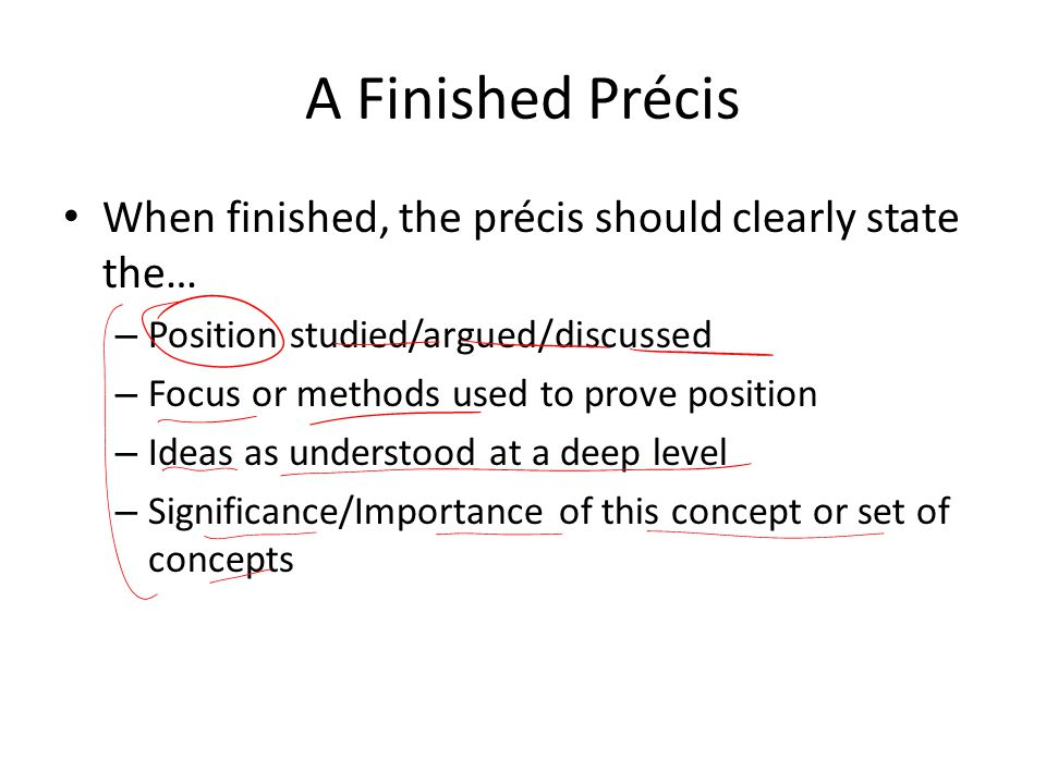 A Finished Précis When finished, the précis should clearly state the…