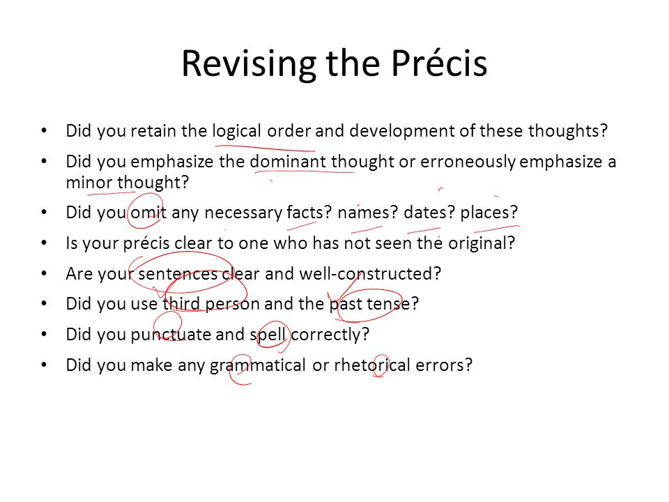Revising the Précis Did you retain the logical order and development of these thoughts