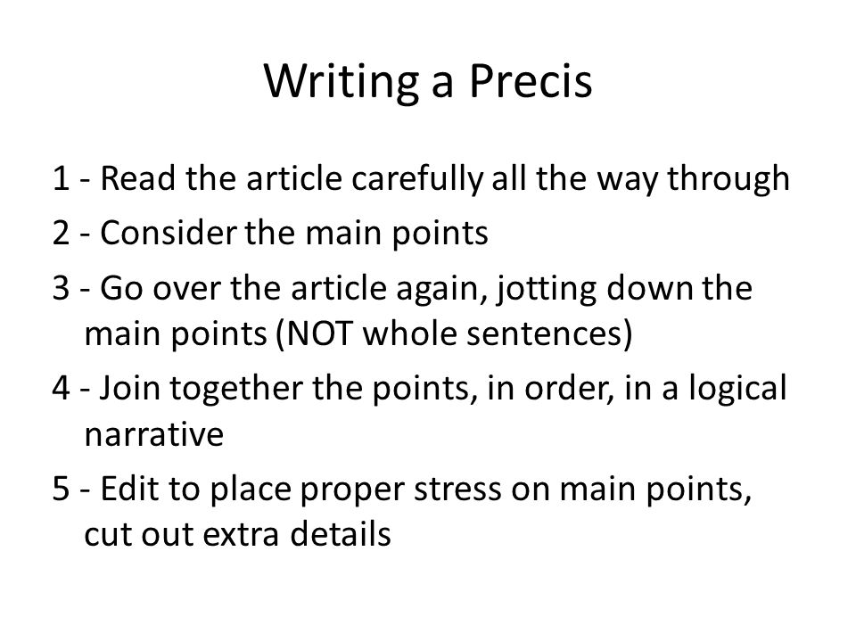 Writing a Precis 1 - Read the article carefully all the way through