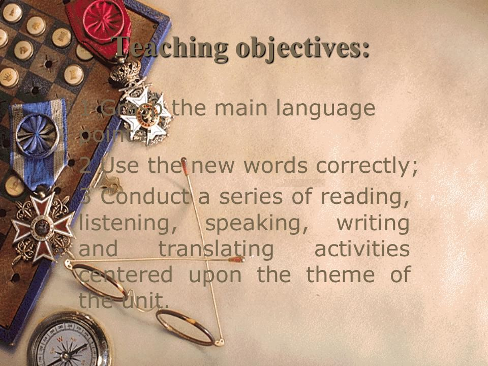 Teaching objectives: 1 Grasp the main language points;