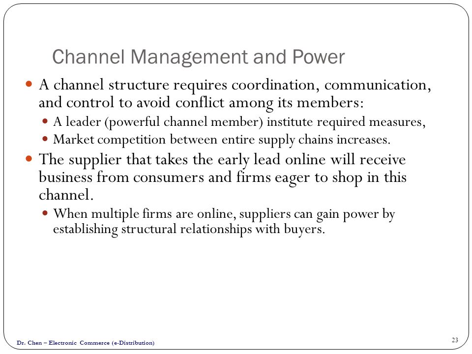 Channel Management and Power