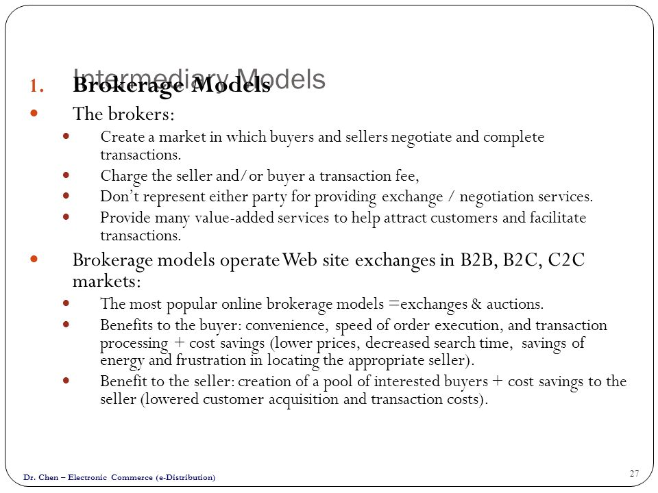 Intermediary Models Brokerage Models The brokers: