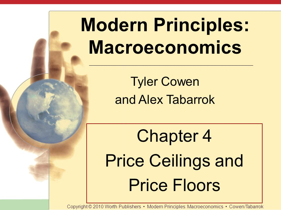 Chapter 4 Price Ceilings and Price Floors