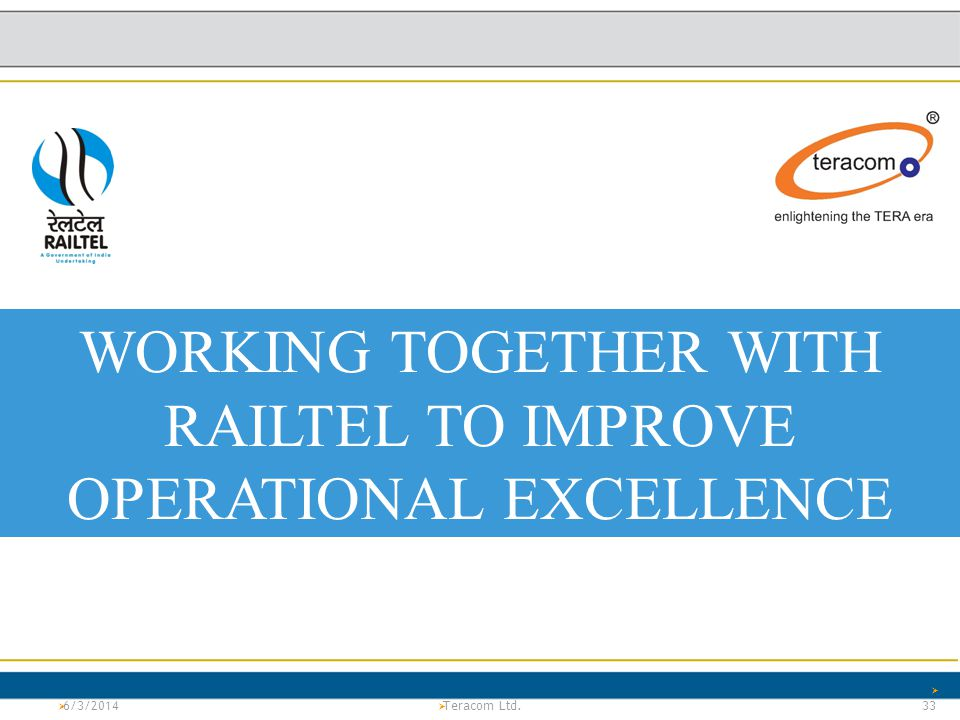 WORKING TOGETHER WITH RAILTEL TO IMPROVE OPERATIONAL EXCELLENCE