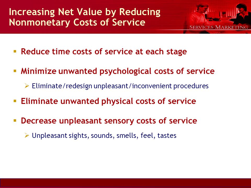 Increasing Net Value by Reducing Nonmonetary Costs of Service