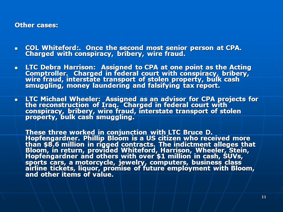Other cases: COL Whiteford:. Once the second most senior person at CPA. Charged with conspiracy, bribery, wire fraud.