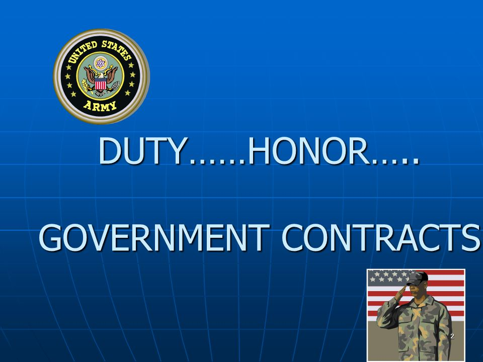 DUTY……HONOR….. GOVERNMENT CONTRACTS