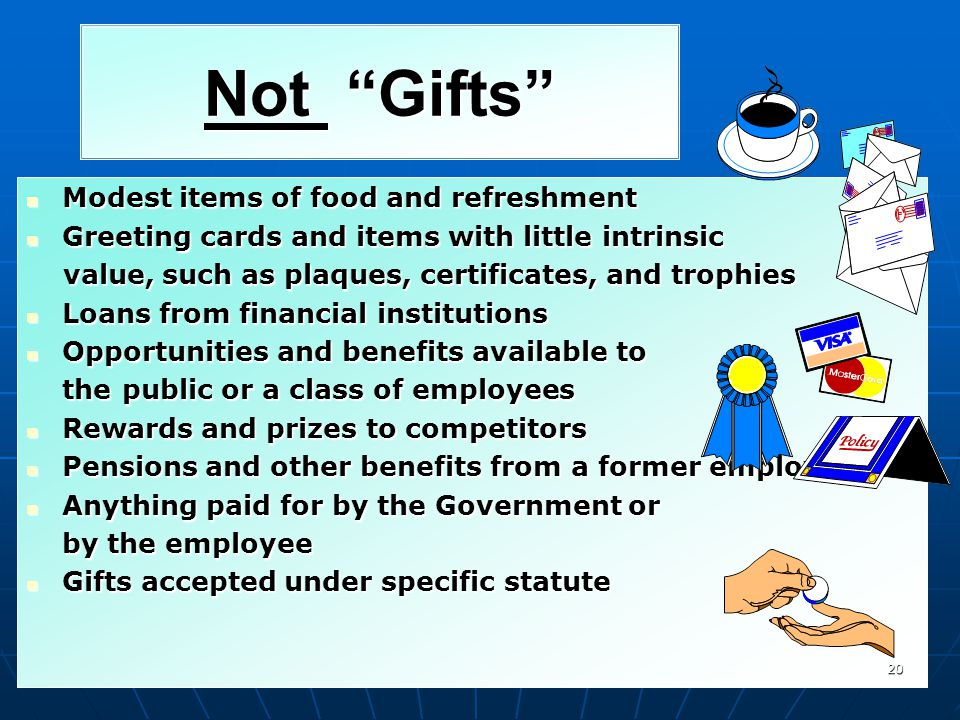 Not Gifts Modest items of food and refreshment