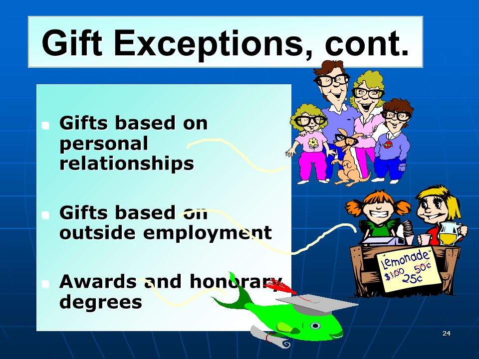 Gift Exceptions, cont. Gifts based on personal relationships