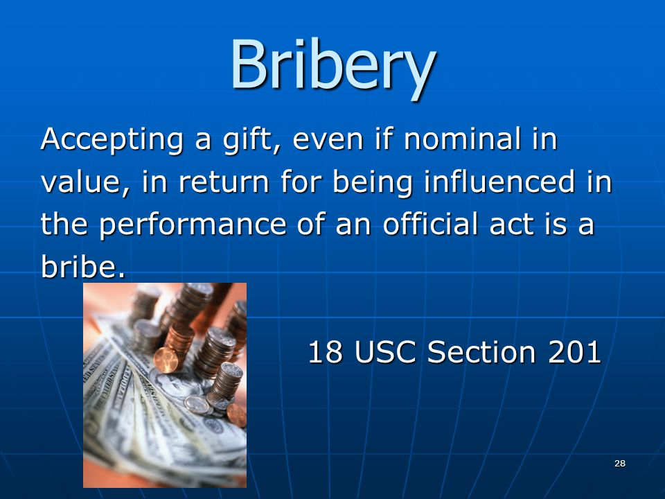 Bribery Accepting a gift, even if nominal in