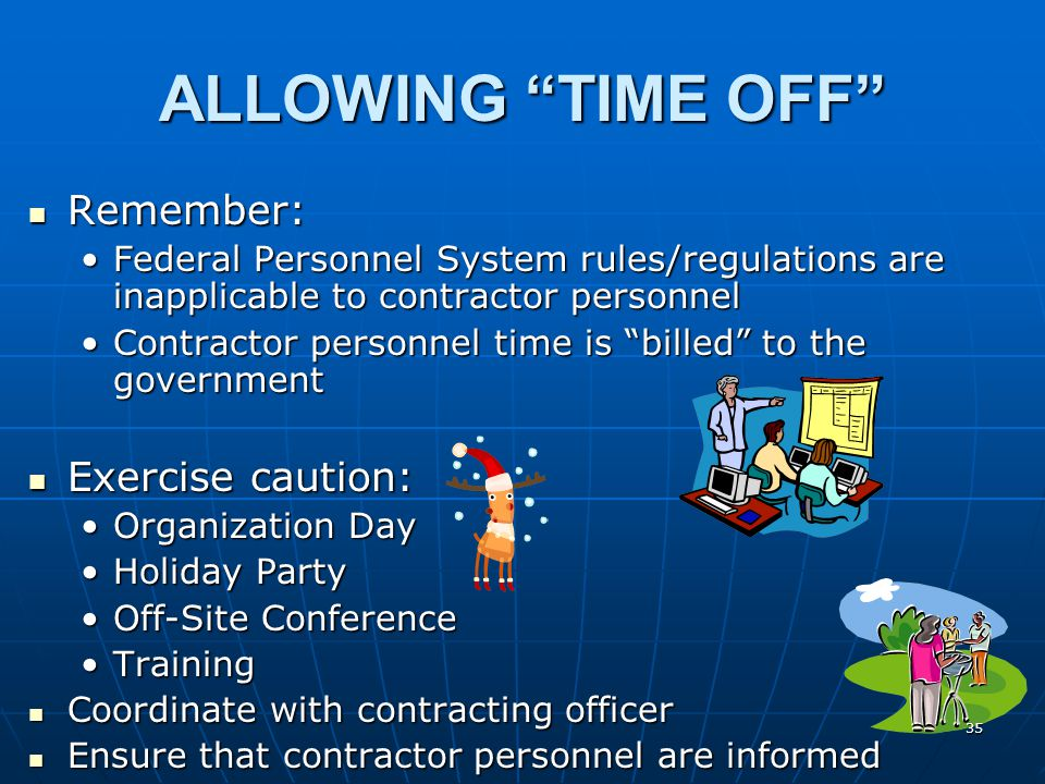ALLOWING TIME OFF Remember: Exercise caution: