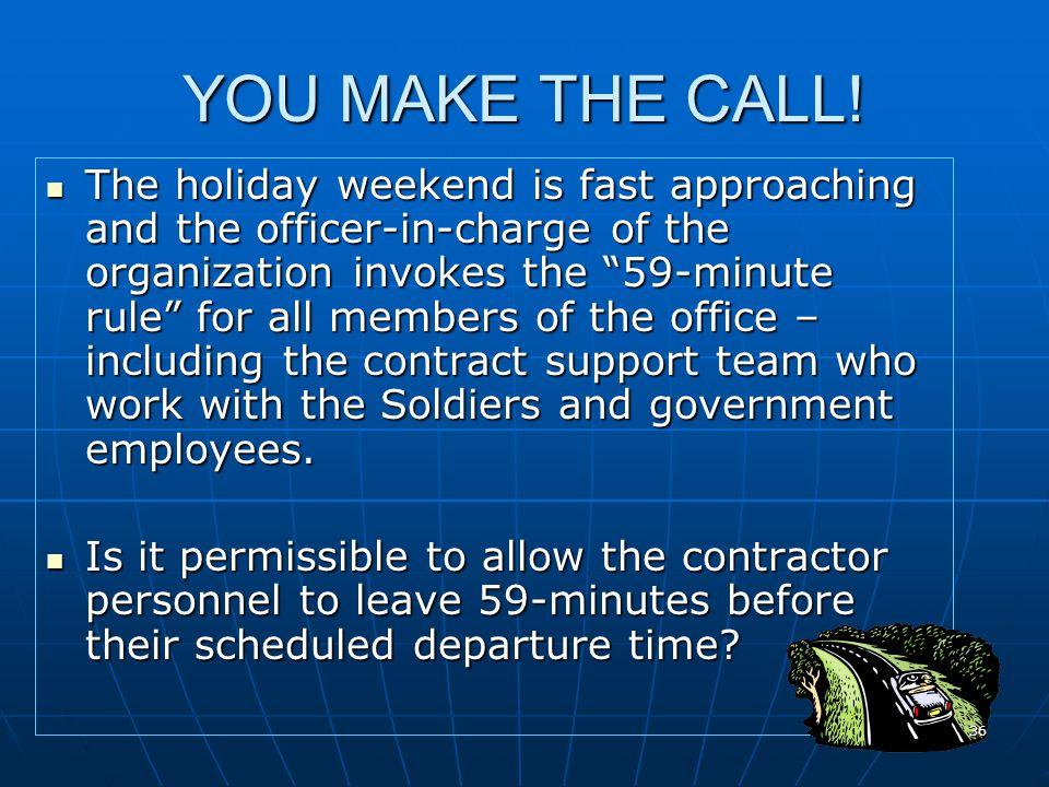 YOU MAKE THE CALL!