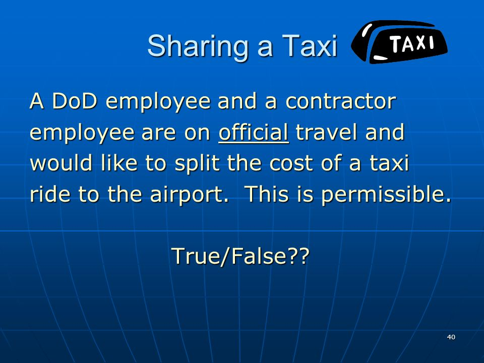 Sharing a Taxi A DoD employee and a contractor