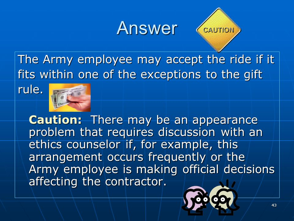Answer The Army employee may accept the ride if it