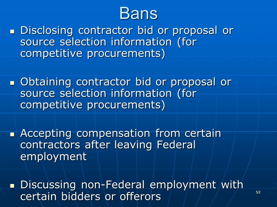 Bans Disclosing contractor bid or proposal or source selection information (for competitive procurements)