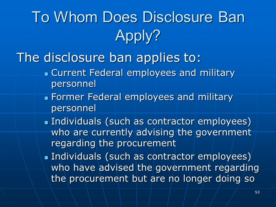 To Whom Does Disclosure Ban Apply