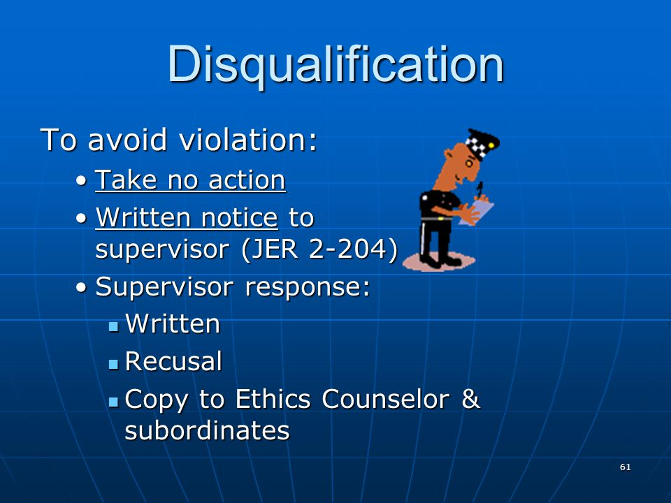 Disqualification To avoid violation: Take no action