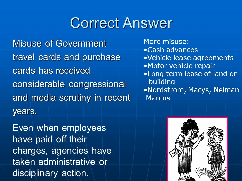 Correct Answer Misuse of Government travel cards and purchase
