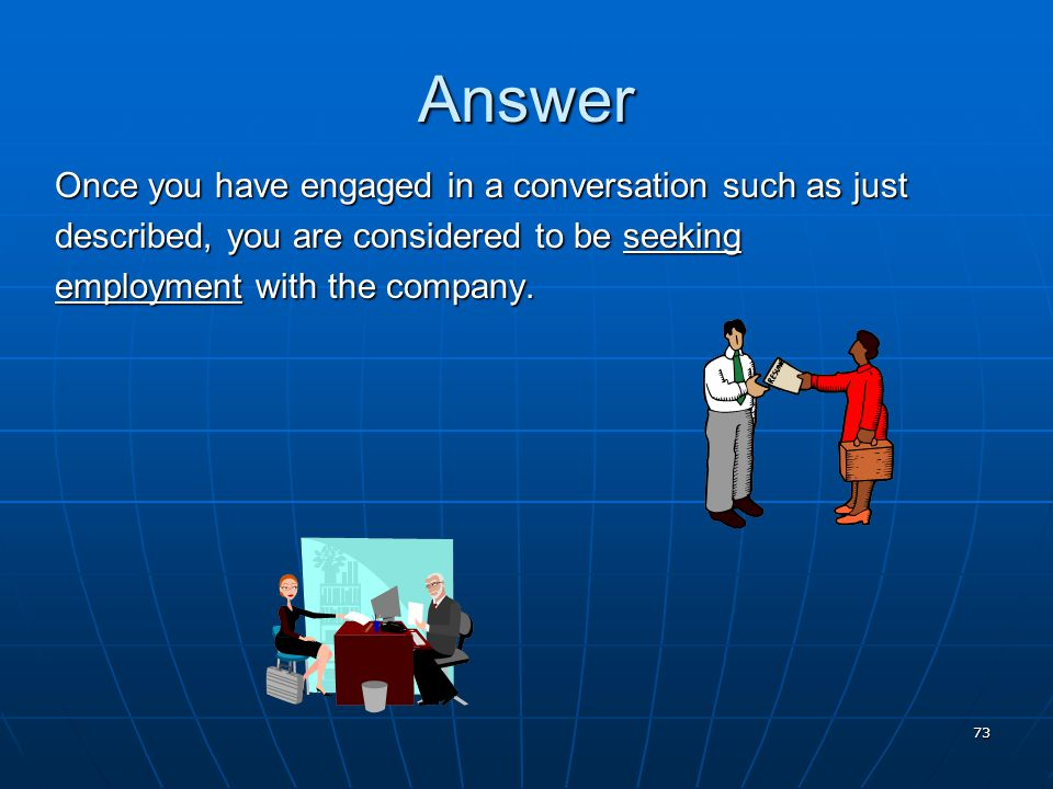 Answer Once you have engaged in a conversation such as just