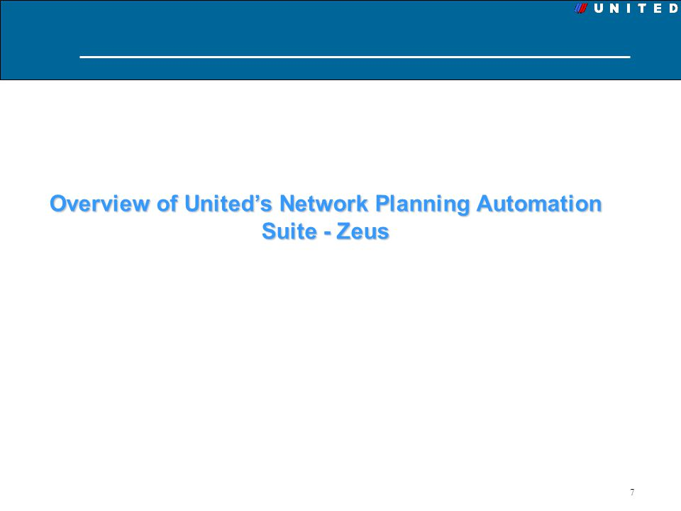 Overview of United's Network Planning Automation Suite - Zeus