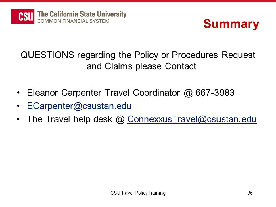Summary QUESTIONS regarding the Policy or Procedures Request and Claims please Contact. Eleanor Carpenter Travel Coordinator @ 667-3983.