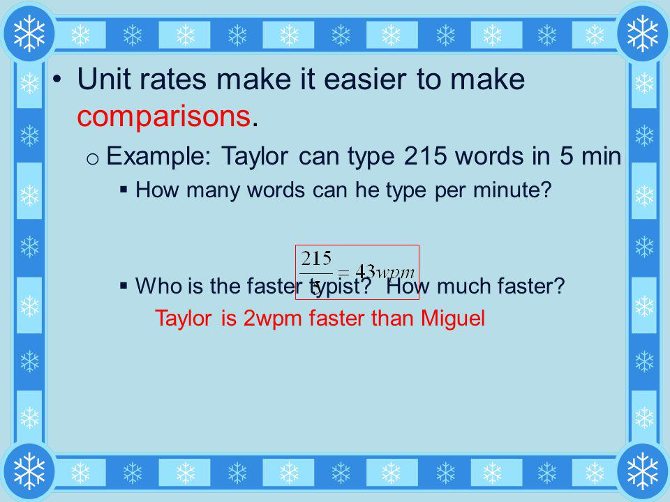 Unit rates make it easier to make comparisons.