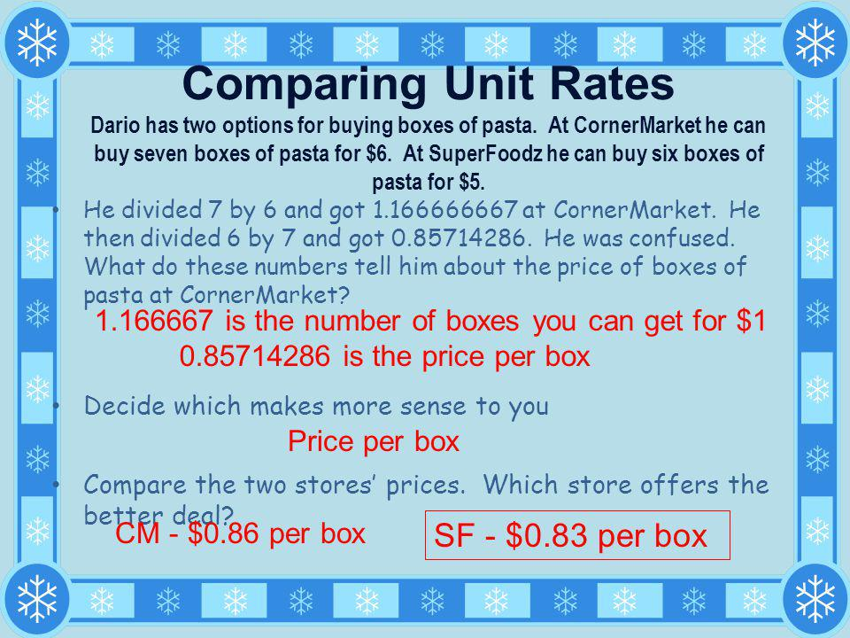 Comparing Unit Rates Dario has two options for buying boxes of pasta