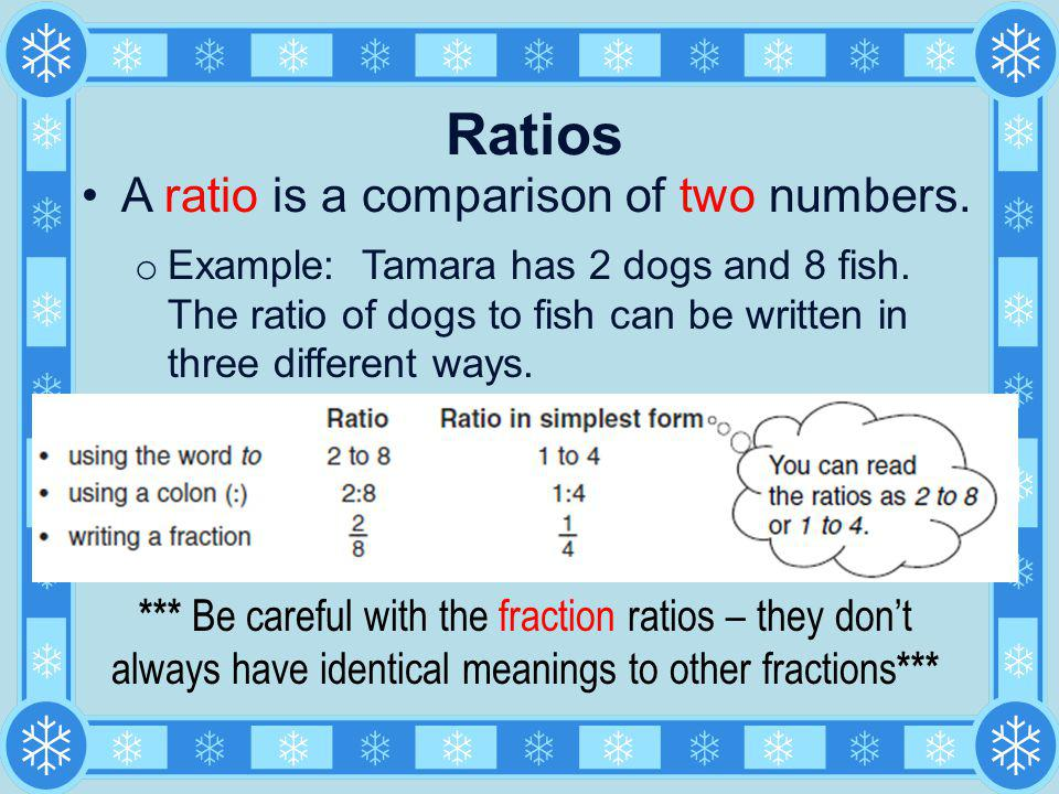 Ratios A ratio is a comparison of two numbers.