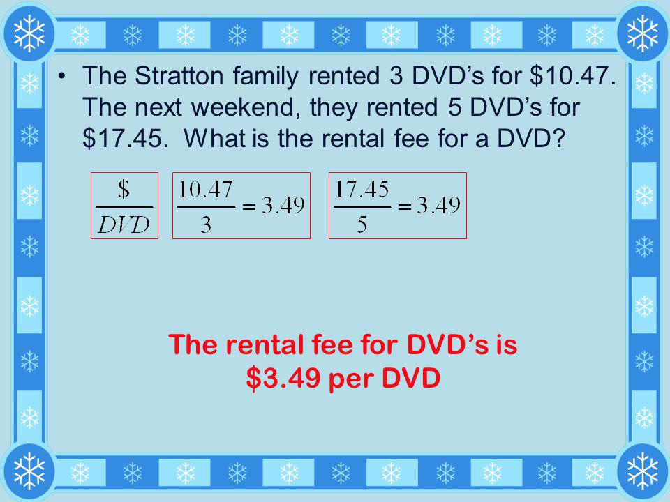 The rental fee for DVD's is $3.49 per DVD