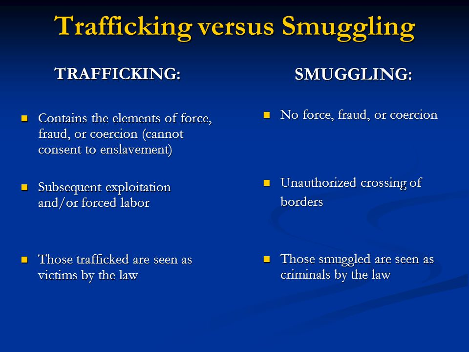 Trafficking versus Smuggling