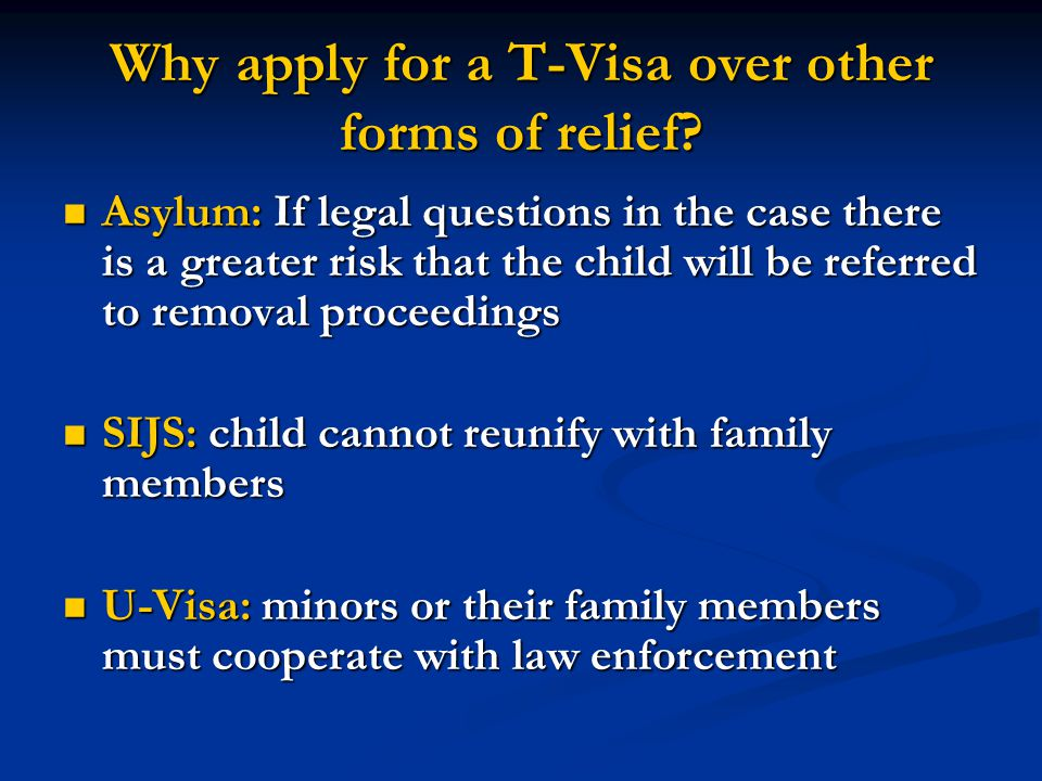Why apply for a T-Visa over other forms of relief