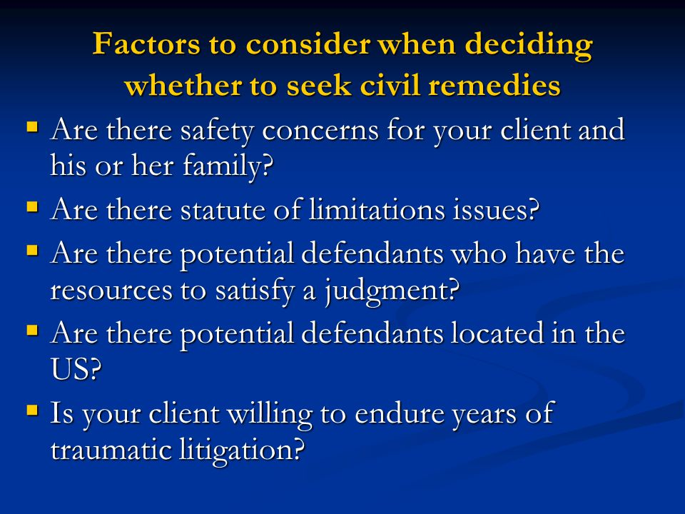 Factors to consider when deciding whether to seek civil remedies