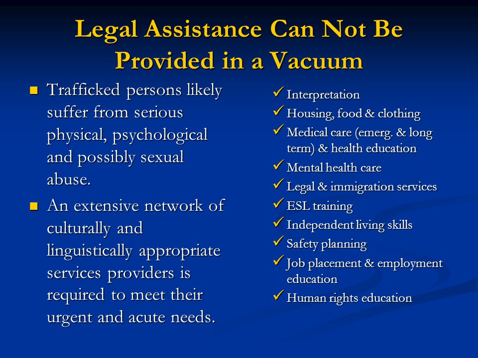 Legal Assistance Can Not Be Provided in a Vacuum